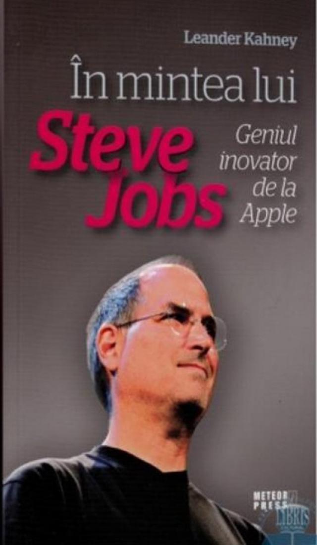 """Leander Kahney: """"În mintea lui Steve Jobs"""""""