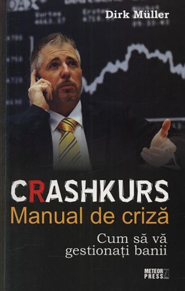 """Dirk Muller: """"Crashkurs - Manual de criză"""""""