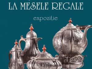 """""""Artă şi ceremonial la mesele regale"""", expoziţie la Muzeul Bucovinei"""