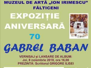 Expoziţia aniversară '70 Gabrel Baban
