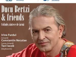 Ducu Bertzi & Friends, pe scena Universităţii din Suceava