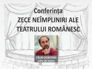 """""""Zece neîmpliniri ale Teatrului Românesc"""", la Teatrul """"Matei Vişniec"""""""
