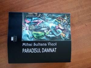 """Paradisul damnat"" de Mihai Sultana Vicol"