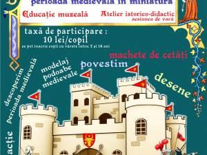 Atelierul pentru copii Castele, domni și domnițe – perioada medievală în miniatură, la Cetatea de Scaun a Sucevei
