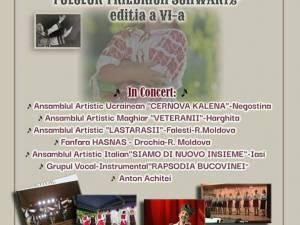 """Festivalul Internaţional de Folclor """"Friedrich Schwartz"""", ediţia a VI-a, la Suceava"""