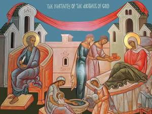 Naşterea Maicii Domnului - începutul mântuirii noastre