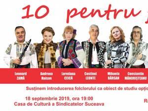 """Gala de premiere """"10 pentru folclor"""", ediția a IV-a, pe scena Casei de Cultură a Sindicatelor Suceava"""