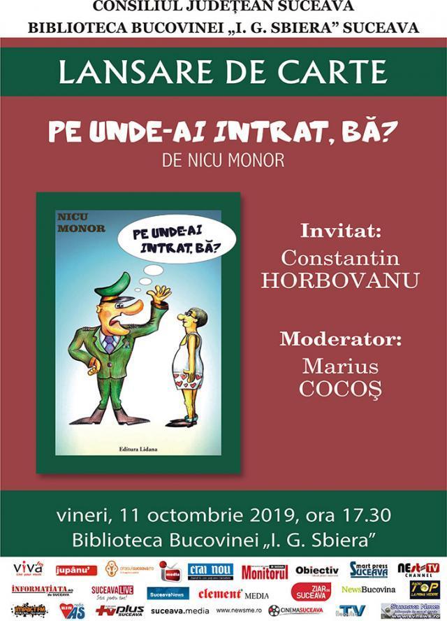 """Lansarea volumului """"Pe unde-ai intrat, bă"""" de Nicu Monor, vineri, la Biblioteca Bucovinei"""