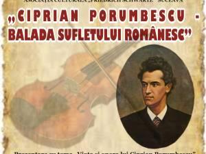 """Evenimentul cultural """"Ciprian Porumbescu – balada sufletului românesc"""""""