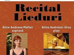 Recital de lieduri, miercuri, cu soprana Andreea Maftei și pianista Alina Andronic Ursu
