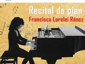 Recital de pian cu Francisca Lorelei Ráncz, vineri, la Suceava