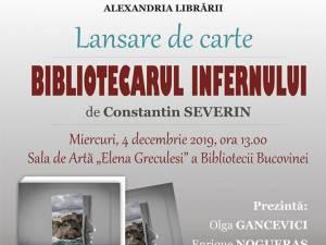 """Lansarea romanului """"Bibliotecarul Infernului"""" de Constantin Severin, la Biblioteca Bucovinei"""