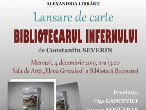 """Lansarea cărţii """"Bibliotecarul Infernului"""", la Biblioteca Bucovinei"""