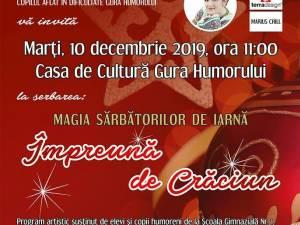 """Spectacolul """"Magia sărbătorilor de iarnă - Împreună de Crăciun!"""", la Centrul Cultural Gura Humorului"""