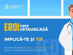 """Campania """"Eroi care #stauacasă""""! Strângere de fonduri pentru echiparea Spitalului Județean Suceava"""