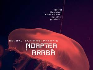 Noaptea araba - afisul noului spectacol al Teatrului Matei Visniec Suceava
