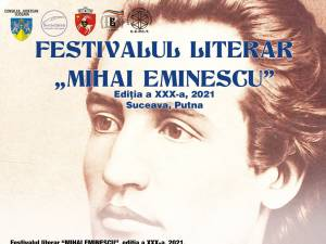 "Festivalul Literar ""Mihai Eminescu"", ediția a XXX-a, la Suceava și Putna"