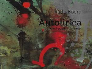 """Radu Boeru: Autolirica / """"jurnal poetic şi nu prea"""""""