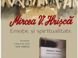"""""""Emoție și spiritualitate"""", expoziția pictorului bucovinean Mircea V. Hrișcă, la Muzeul de Istorie"""