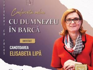 """Conferință online """"Dialoguri cu folos - Cu Dumnezeu în barcă!"""".  Invitat: Elisabeta Lipă"""