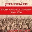 """Volumul """"Istoria românilor canadieni: 1890-2020"""" de Ștefan Străjeri va fi lansat la Muzeul de Istorie Suceava"""