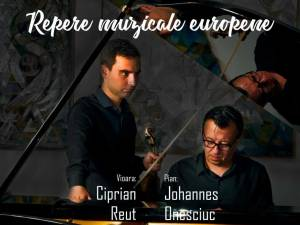 """Repere muzicale europene, cu Johannes Onesciuc și Ciprian Reuț, la Sala Teatrului """"Matei Vișniec"""""""