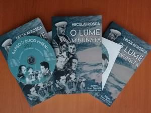 Cea de-a cincea carte a jurnalistului Neculai Roșca vine la pachet cu un CD cu cântece vechi, ale rapsozilor Bucovinei