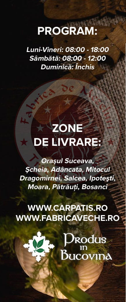 Carpatis - Mezeluri Bucovina, Suceava, Romania