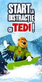 Start la distractie cu Tedi