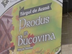 """32 de producători din judeţul Suceava participă la Târgul de acasă """"Produs în Bucovina"""""""