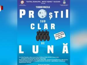 """Premiera spectacolului """"Proştii sub clar de lună"""", sâmbătă, pe scena Teatrului """"Matei Vişniec"""""""